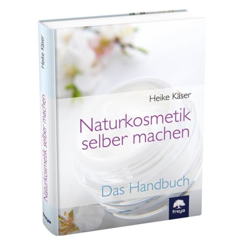 Cover: Heike Käser: Naturkosmetik selber machen. Das Handbuch